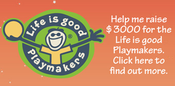 Help us raise $3000 for the Life is good Playmakers