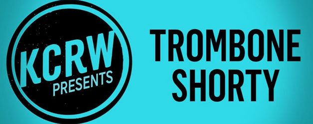 Trombone Shorty shows that KCRW is Where It At