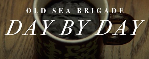 Old Sea Brigade lives Day By Day